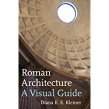 Roman Architecture: A Visual Guide