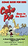 Comic Book for Kids: Cutie Pie Goes to the Zoo: A Great Children's Comic Book - Ages 4 to 8 (Comic Strips 2) (English Edition)