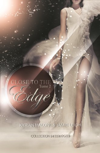 Close To The Edge - Tome 2 par Kyrian Malone