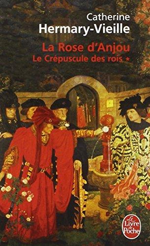 Le Crpuscule des rois, Tome 1 : La Rose d'Anjou