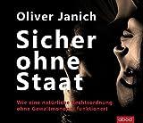 'Sicher ohne Staat: Wie eine natürliche Rechtsordnung ohne Gewaltmonopol funktion...' von Oliver Janich