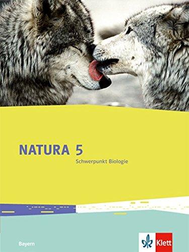 Natura Schwerpunkt Biologie 5. Ausgabe Bayern: Schülerbuch Klasse 5 (Natura Biologie. Ausgabe für Bayern Gymnasium ab 2017)