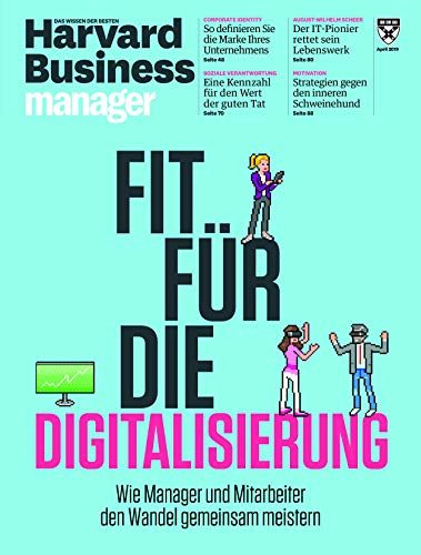 Harvard Business Manager 4/2019: Fit für die Digitalisierung