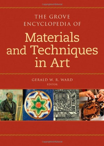 The Grove Dictionary of Materials and Techniques in Art (Grove Encyclopedia Of.)