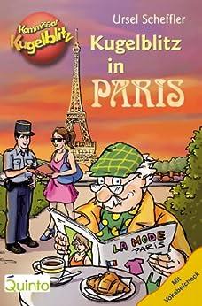 Kommissar Kugelblitz - Kugelblitz in Paris (Kommissar Kugelblitz Städtebände 2)