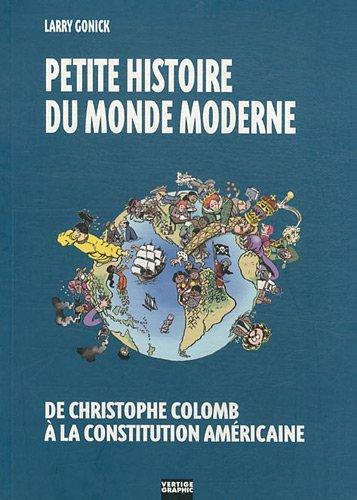 Petite histoire du monde moderne, Vol. 1 : de Christophe Colomb à la constitution américaine