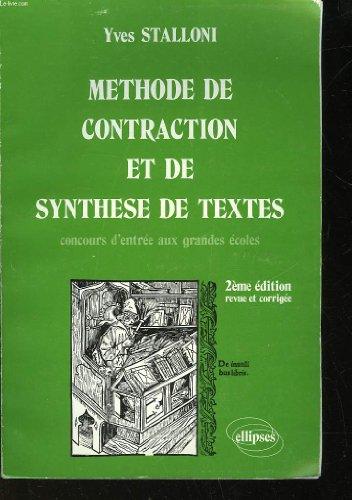 Methode de contraction et de synthese de textes - concours d'entrée aux grandes écoles