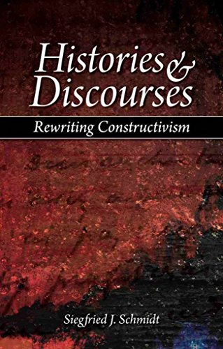 [Histories and Discourses: Rewriting Constructivism] (By: Siegfried J. Schmidt) [published: December, 2007]