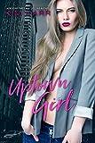 Uptown Girl: A Short Story (Sexy Jerk World Book 4)
