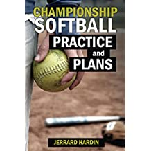 Championship Softball Practices and Plans (English Edition)