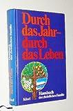 Durch das Jahr, durch das Leben. Hausbuch der christlichen Familie. München, Kösel, 1982. Gr.-8°. 431 S. m. zahlr. Abb. Pappband. (ISBN 3-466-36133-8)