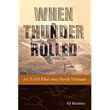 When Thunder Rolled: An F-105 Pilot over North Vietnam