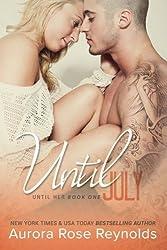 Until July (Until Her) by Aurora Rose Reynolds (2015-04-03)