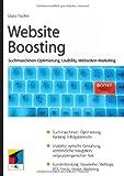 Website Boosting: Suchmaschinen-Optimierung, Usability, Online-Marketing