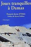 Jours tranquilles à Damas