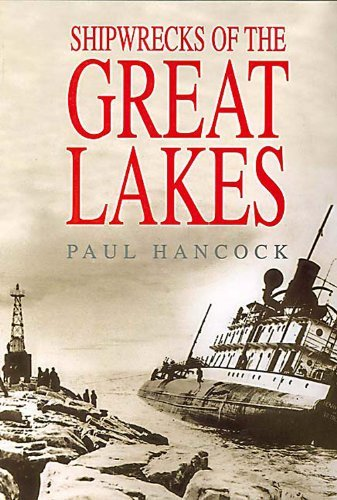 Shipwrecks of the Great Lakes by Paul Hancock (September 21,2004)