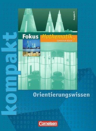 Fokus Mathematik - Gymnasium - Ausgabe N: 7. Schuljahr - Fokus kompakt - Orientierungswissen: Schülermaterial mit Lösungen