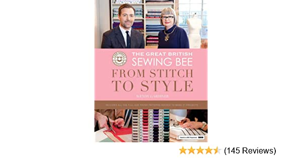 The Great British Sewing Bee From Stitch To Style Amazon