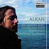 Alkan: Grande Sonate, Symphonie pour Piano solo