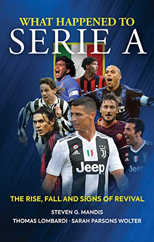 What Happened to Serie A: The Rise, Fall and Signs of Revival