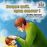#2: Bonne nuit, mon amour (livres pour enfants en français, livres pour bebe en français, livres pour les enfants, french kids books): Goodnight, My Love (French Bedtime Collection) (French Edition)