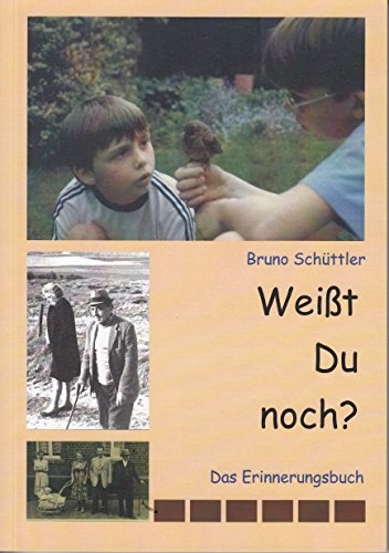 Weißt Du noch?: Das Erinnerungsbuch - Kindheit in den 1950er-Jahren