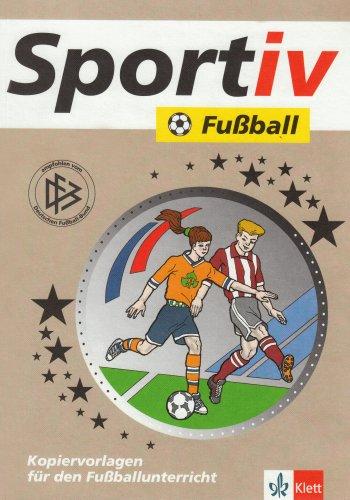 Preisvergleich Produktbild Fußball: Kopiervorlagen für den Fußballunterricht (Klett Sportiv / Kopiervorlagen für den Unterricht)