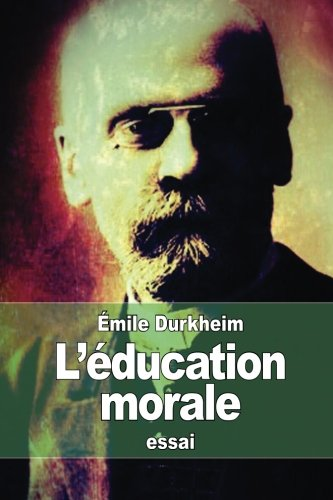 durkheim essays morals education Buy durkheim by w s f pickering from waterstones today click and collect from your local waterstones or get free uk delivery on orders over £20.