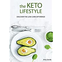 The KETO LIFESTYLE: Discover the low carb difference (Ketogenic Diet) (English Edition)