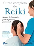 Curso Completo De Reiki. Manual De Formación Para La Práctica Profesional (Salud natural)