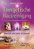 Energetische Hausreinigung: Kräuter und Engel im Einsatz