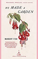 We Made a Garden (Modern Library Gardening) by Margery Fish (2002-02-19)