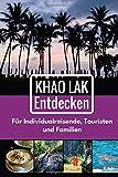 Khao Lak Entdecken: Fuer Individualreisende, Touristen und Familien