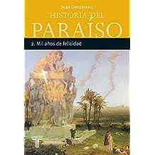 HISTORIA DEL PARAISO 2. MIL AÑOS DE FELICIDAD (TAURUS MINOR)