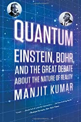 Quantum: Einstein, Bohr, and the Great Debate about the Nature of Reality by Manjit Kumar (2011-05-09)