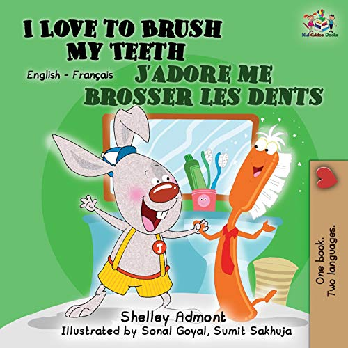 I Love to Brush My Teeth J'adore me brosser les dents: Bilingual book English French par Shelley Admont