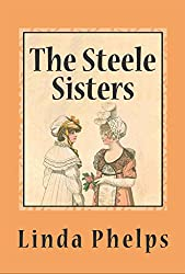 The Steele Sisters: A Sense and Sensibility Tale