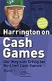 Harrington on Cash Games Band 1: Der Weg zum Erfolg bei No-Limit Cash Games - Poker