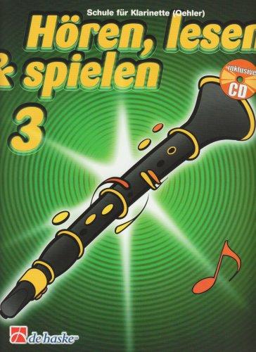 Hören, lesen & spielen, Schule für Klarinette (Oehler), m. Audio-CD Bd.3