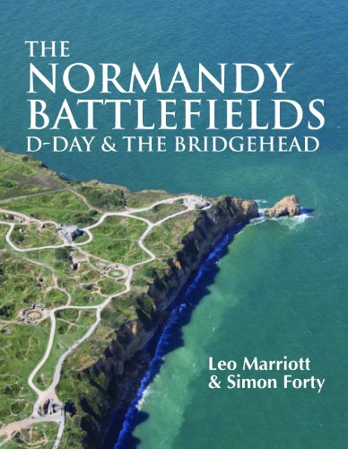 The Normandy Battlefields: D-Day and the Bridgehead (WWII Historic Battlefields)