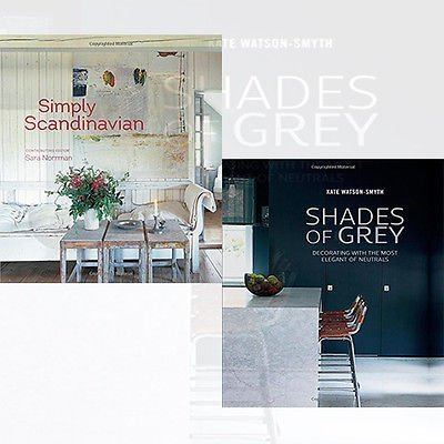 Simply Scandinavian and Shades of Grey 2 Books Bundle Collection - 20 stylish and inspirational Scandi homes,Decorating with the most elegant of neutrals