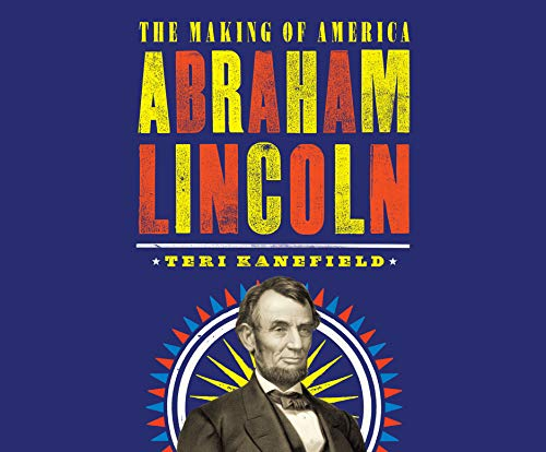 Abraham Lincoln: The Making of America - Cross Century Usa