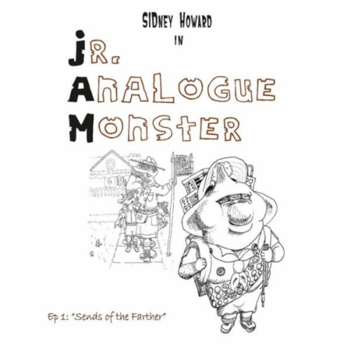 "Jr. Analogue Monster, Ep. 1: ""Sends of the Farther"""