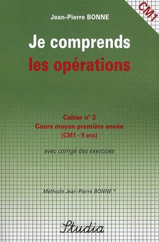 Je comprends les opérations Cahier n° 3 CM1