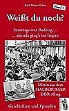Weißt du noch? Mitten aus dem Magdeburger DDR-Alltag: Geschichten und Anekdoten - Karl-Heinz Kaiser
