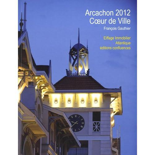 ARCACHON 2012, COEUR DE VILLE