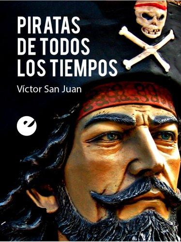 Piratas de todos los tiempos (Spanish Edition)