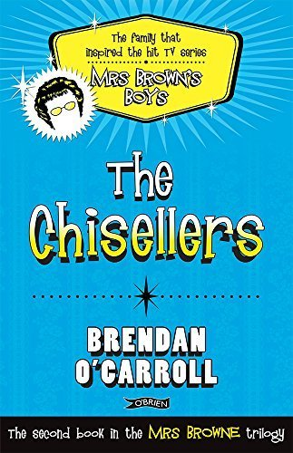 The Chisellers by Brendan O'Carroll (2011-11-18)