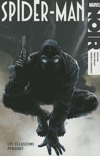 Spider-Man Noir : Les illusions perdues par David Hine, Fabrice Sapolsky, Carmine Di Giandomenico