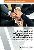 Stellenwert und Wirkungsweise von Ma??nahmen zur Mitarbeiterbindung: Im Sinne einer Employer Branding Strategie by Alexander Leinwatter (2014-05-19)